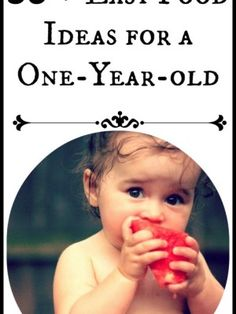 Food for a One Year Old — 50+ Easy Ideas!