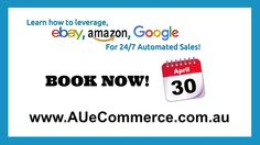 Free live event in Melbourne. Learn how to start your own eCommerce business using sites like eBay and Amazon!