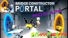 Bridge Constructor Portal 1.3 Apk Full Mod (PaidAdFree) for android    Bridge Constructor Portal Full Apk  Bridge Constructor Portal is a Puzzle Games for Android  Download last version of Bridge Constructor Portal Apk for android from MafiaPaidApps with direct link  Tested By MafiaPidApps  without adverts & license problem  without Lucky patcher & google play mod   The first Bridge Constructorâ with an official Portalâ license!  Enter the Aperture Science Enrichment Center and experience