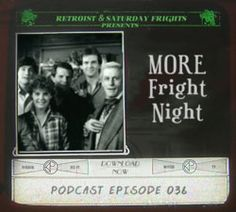 Saturday Frights Podcast Episode 036 (More Fright Night) - The Projectionist and I spend a little more time discussing 1985's horror/comedy Fright Night.