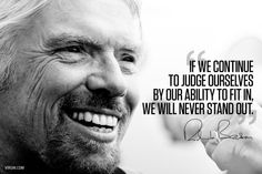 If we continue to judge ourselves by our ability to fit in, we will never stand out. - Google zoeken