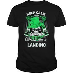 Keep Calm And Drink Like A LANDINO Irish T-shirt  #gift #ideas #Popular #Everything #Videos #Shop #Animals #pets #Architecture #Art #Cars #motorcycles #Celebrities #DIY #crafts #Design #Education #Entertainment #Food #drink #Gardening #Geek #Hair #beauty #Health #fitness #History #Holidays #events #Home decor #Humor #Illustrations #posters #Kids #parenting #Men #Outdoors #Photography #Products #Quotes #Science #nature #Sports #Tattoos #Technology #Travel #Weddings #Women