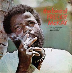 Freddie McKay (sometimes Freddy McKay) (1947 – 19 November 1986) was a Jamaican singer, whose career spanned the rocksteady and reggae eras.