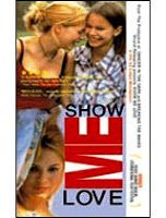 Lesbian Movie: A sensitive and funny coming-of-age drama about two teenage girls growing up in a small town, who find liberation in a conservative setting. Show Me Love explores the minds of the teenage girls with surprising sensitivity. ..