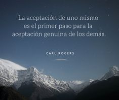 La aceptación de uno mismo es el primer paso para la aceptación genuina de los demás.