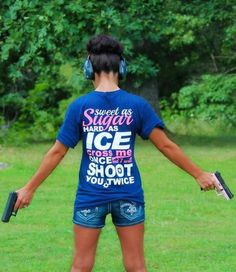 The back of this Cute n' Country T-shirt reads: Sweet as Sugar Hard As Ice Cross Me Once I'll Shoot You Twice.  It looks like this young girl's Daddy taught her to back that up.  Sounds contradictory, but this is sass.  With country values, she was most likely taught gun safety as well.  Very important.  http://cutencountry.com/products/sweet-as-sugar