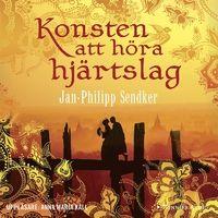 Mias bokhörna: Jan-Philipp Sendker - Konsten att höra hjärtslag.