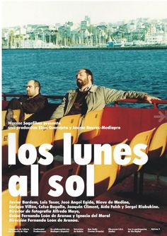 Los lunes al sol. Mondays in the sun, with Javier Bardem Christian Slater, Javier Bardem, Comedy Movies, Drama Movies, Movie List, I Movie, Movie Theater, Sing Street, Movie Posters