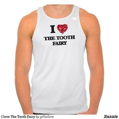 I love The Tooth Fairy Shirts Tank Tops