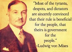 Ludwig von Mises on best intentions. - https://www.sonsoflibertytees.com/patriotblog/ludwig-von-mises-on-best-intentions/