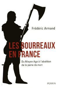 *Les bourreaux en France, Frédéric Armand. Cliquez sur l'image pour écouter l'émission. #histoire