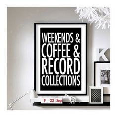 "Home Quotes ('Weekends & Coffee & Record Collections') - 11"" x 17"" wall art  www.etsy.com/shop/BrixtonCreative"