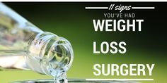 11 Signs You've Had Weight Loss Surgery.