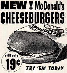 I remember when I could get a cheeseburger, fries and a chocolate shake for .85¢  McDonald's vintage ads