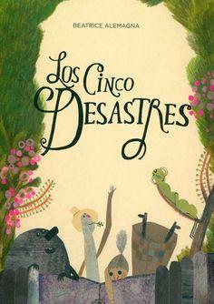 Los cinco desastres, de Beatrice Allemagna. +6.