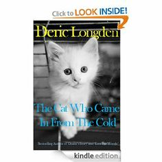 The Cat Who Came In From The Cold by Deric Longden. $7.32. Publisher: Bibliophile Books (November 28, 2012). 186 pages