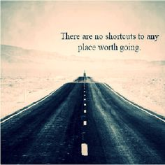 No Shortcuts...! Let's get going...! #love #photooftheday #tbt #motivation #happiness #passion #success #progress #quoteoftheday #dreams #hardwork #marketing #character #startup #technology #vision #popular #onward #makeityourown #instagram #instapicture #instagood #inspiration #inspire #entrepreneur #entrepreneurship #socialmedia #social
