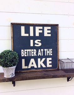 Life Is Better At The Lake Wood Sign Lake Sign CUSTOM COLORS AVAILABLE by sophisticatedhilbily on Etsy https://www.etsy.com/listing/223305599/life-is-better-at-the-lake-wood-sign