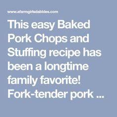 This easy Baked Pork Chops and Stuffing recipe has been a longtime family favorite! Fork-tender pork chops covered in a flavorful stuffing & gravy. Easy Baked Pork Chops, Tender Pork Chops, Stuffing Recipes, Pork Chop Recipes, Creamed Mushrooms, Candy Recipes, Gravy, Fork, Easy Meals