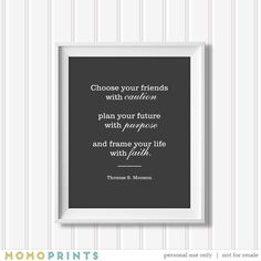 Choices by Thomas S. Monson - Digital Print