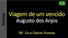 Poesia - Sanderlei Silveira: Augusto dos Anjos - 098 - Viagem de um vencido