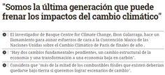 """""""Somos la última generación que puede frenar los impactos del cambio climático"""" / @eldiarionorte   #readyforclimatechange"""
