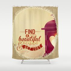 Get lost by healinglove Shower Curtain by Healinglove art products - $68.00