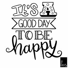 It's a good day to be Happy - handlettering