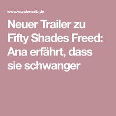 Neuer Trailer zu Fifty Shades Freed: Ana erfährt, dass sie schwanger