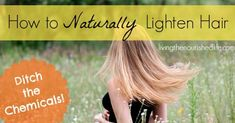 Ditch the toxic hair products and learn how to naturally lighten hair! Hair dye is loaded with crazy chemicals. Luckily, there are a few tricks...