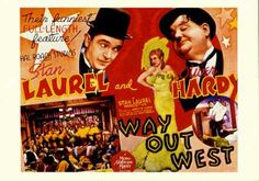 Oliver Hardy & Stan Laurel ~ Way Out West