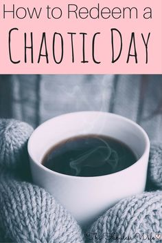How to redeem a chaotic day and find peace!