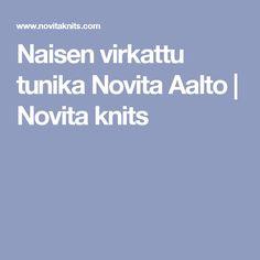 Naisen virkattu tunika Novita Aalto   Novita knits
