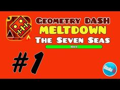 Geometry Dash Meltdown - Level 1 The Seven Seas - 100% Walkthrough