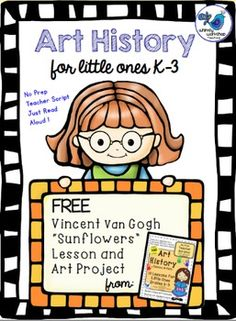 No Prep Art History -Free Lesson- Van Gogh Project (Whimsy Workshop Teaching) Balanced Literacy, Art History, Visual Arts..Kindergarten, 1st, to 12th, Homeschool..Lesson Plans (Individual), Activities, Printables..This bonus free lesson has:-10 pages -script for teachers to read aloud to the class with no prep needed -questions embedded in the script to guide the conversation-child-friendly language -background on Vincent Van Gogh's life and style