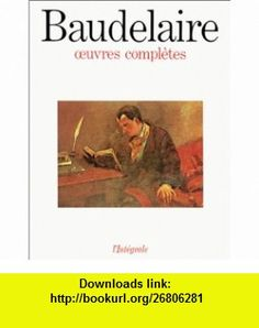 Oeuvres Completes (Lintegrale) (9782020007252) Charles Baudelaire , ISBN-10: 2020007258  , ISBN-13: 978-2020007252 ,  , tutorials , pdf , ebook , torrent , downloads , rapidshare , filesonic , hotfile , megaupload , fileserve