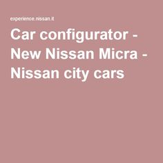Car configurator - New Nissan Micra - Nissan city cars