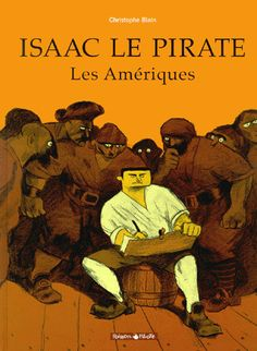 Isaac the Pirate. Wonderful great adult story by Christophe Blain
