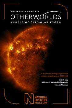 Michael Benson's image of the sun features on the poster for the 2016 exhibition Otherworlds: Visions of our Solar System, 22 Jan - 15 May.