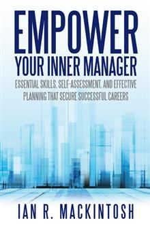 Competition for management jobs intensifies each year. If you are betting your financial welfare on your next management position and subsequent promotions, you will need to be better prepared to capture these increasingly scarce opportunities. In Empower Your Inner Manager, author Ian R. Mackintosh presents a quick guide to help you assess your management skills and create a personalized plan to improve those skills.