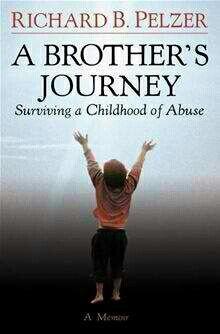 A Brother's Journey ~ Richard B. Pelzer ~