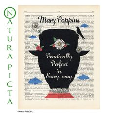 Mary Poppins practically perfect in every way print - on Upcycled Vintage Dictionary page - by NATURA PICTA. $7.99, via Etsy.