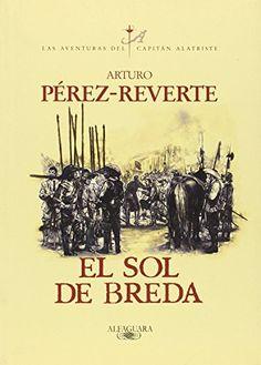 El sol de Breda (Aventuras del Capitan Alatriste) (Spanish Edition) by Arturo Pérez-Reverte, 978-8420483122