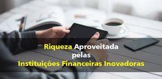 Os dados das interações com os clientes, nas redes sociais, website e blogues, são a riqueza aproveitada pelas Instituições Financeiras inovadoras