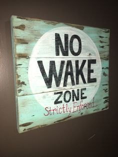 No wake zone wood sign by Kccowhidecreations on Etsy https://www.etsy.com/listing/458709962/no-wake-zone-wood-sign