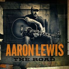 ▶ Aaron Lewis -The Road