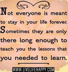 Not everyone in your life is meant to stay forever quote via www.LiveLifeHappy.com