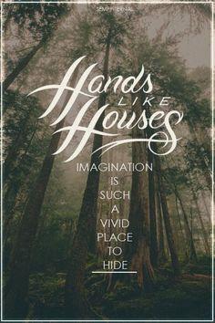 Lion Skin, Hands Like Houses