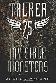 Talker 25 #2: Invisible Monsters by Joshua McCune https://www.amazon.com/dp/0062121944/ref=cm_sw_r_pi_dp_x_SX2fybCPH6WMR