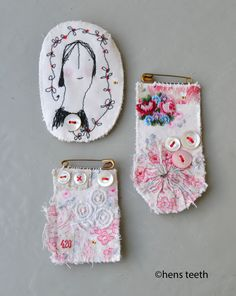hens teeth art : fabric, hand and machine embroidered brooches